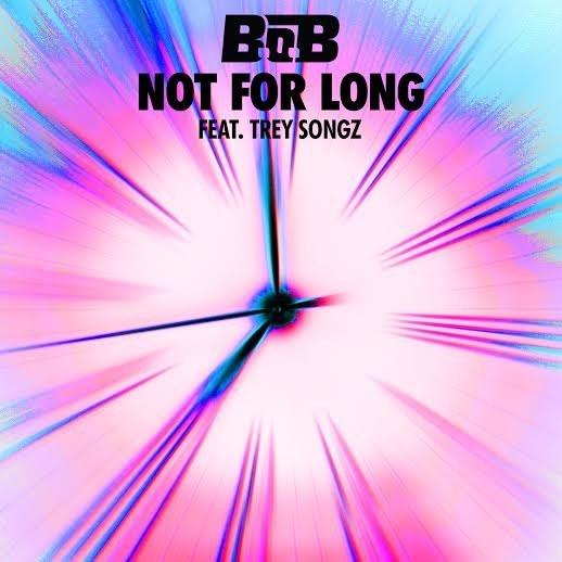 B.o.B. - Not For Long (Artwork)