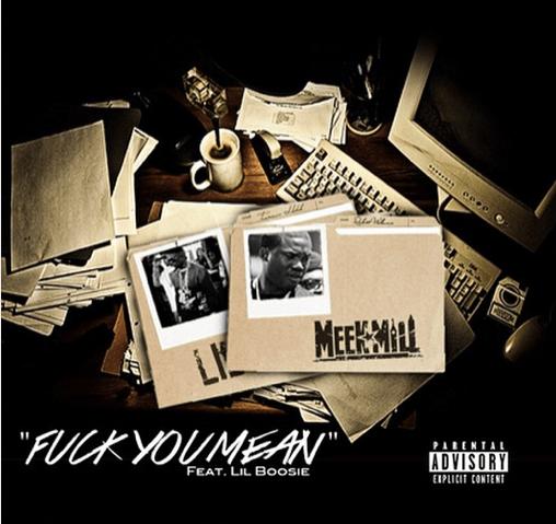 Meek Mill - Fuck You Mean (Artwork)