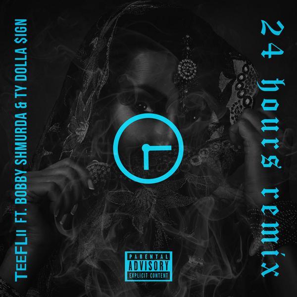 Teeflii - 24 hours remix