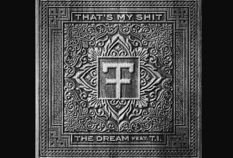 The-Dream - That's My Shit